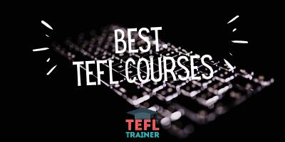 Best TEFL Courses - TEFL Trainer