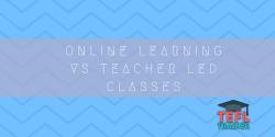 Online Learning vs Teacher Led Classes