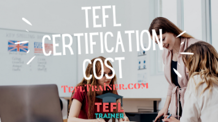 TEFL Certification Cost