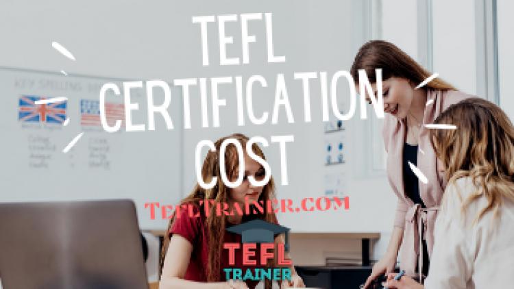 TEFL Certification Cost