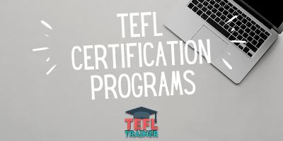 TEFL Certification Programs - TEFL Trainer