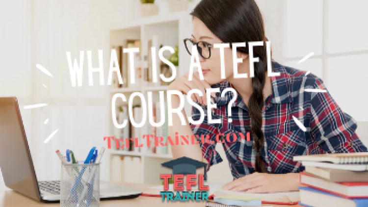 What is a TEFL Course