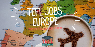 TEFL jobs Europe TEFL Trainer