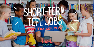 SHORT-TERM TEFL JOBS TEFL Trainer-2