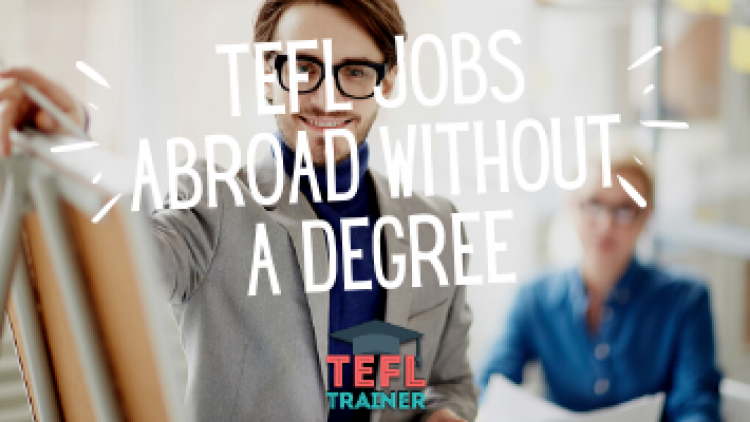 TEFL Jobs Abroad Without a Degree