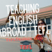 Teaching English Abroad Tefl