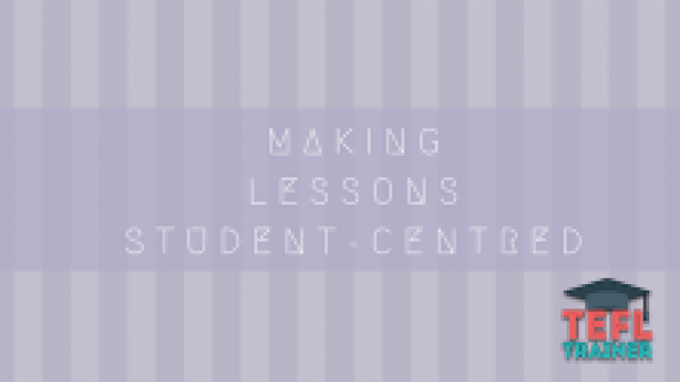 Making lessons student-centred