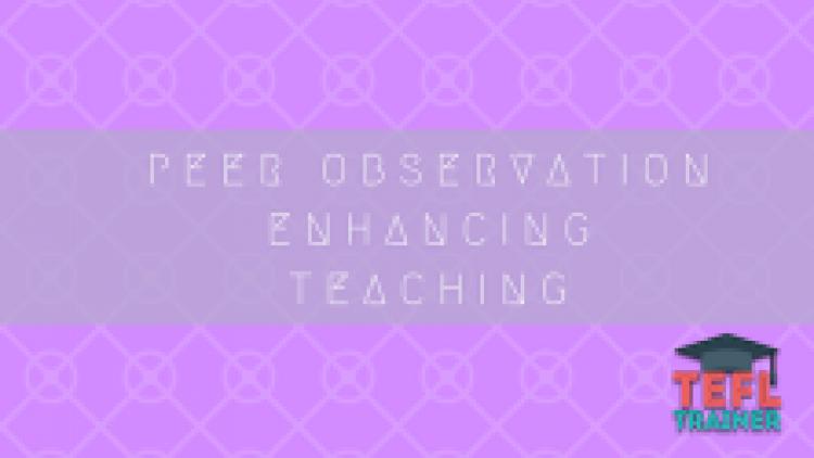 Peer Observation Enhancing Teaching