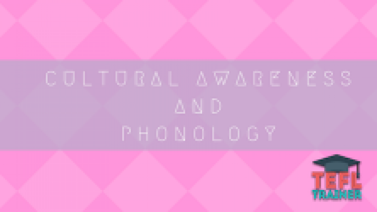 Cultural Awareness and Phonology