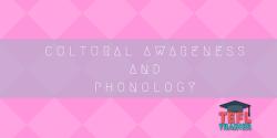 Cultural Awareness and Phonology