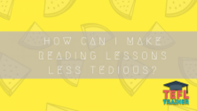 Making Reading Lessons less tedious