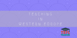 Teaching in Western Europe TEFL Trainer