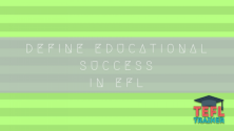Define educational success in EFL