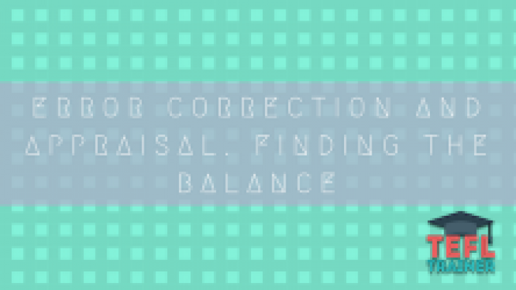 Error correction and appraisal. Finding the balance