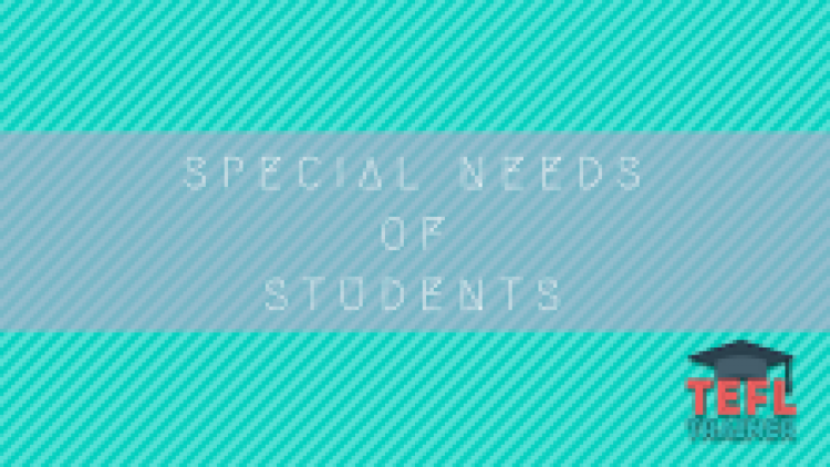 Special needs of students