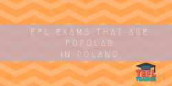 EFL exams that are popular in Poland TEFL Trainer