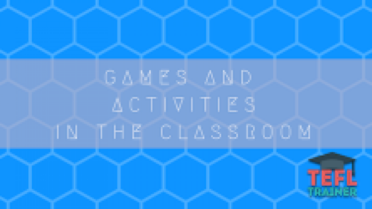 Games and Activities in the Classroom