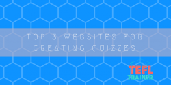top 3 websites for creating quizzes TEFL Trainer Valencia