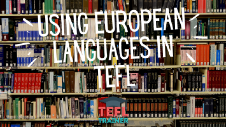 Why should you not expect to rely on your knowledge of European languages?