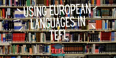 using European languages in tefl - TEFL Trainer