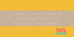 Is-Asia-the-ultimate-destination-for-English-teachers-e1544461117988.png