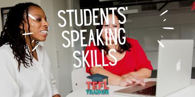 students' speaking skills - TEFL Trainer
