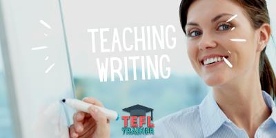 teaching Writing - TEFL Trainer