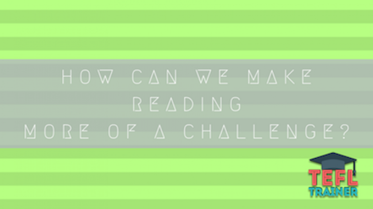 How can we make reading more of a challenge?