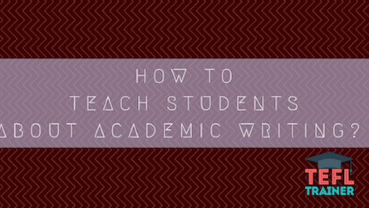 How to teach students about academic writing?
