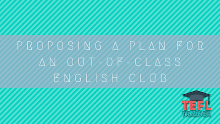 Proposing a plan for an out-of-class English club