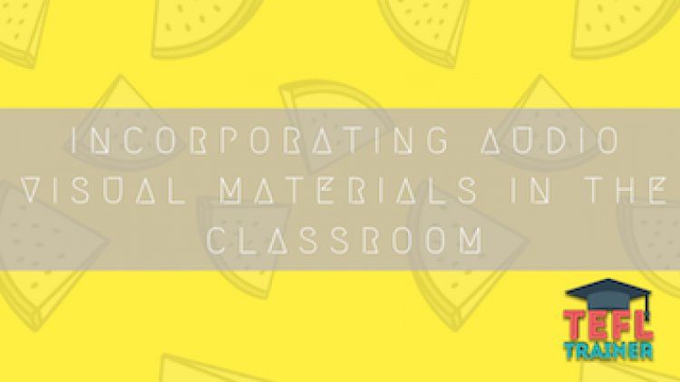 Incorporating Audio Visual materials in the classroom