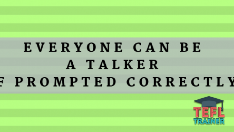Everyone can be a talker if prompted correctly