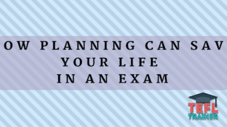 How planning can save your life in an exam