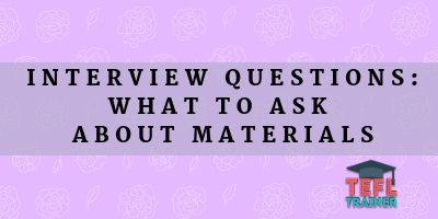 Interview questions: what to ask about materials
