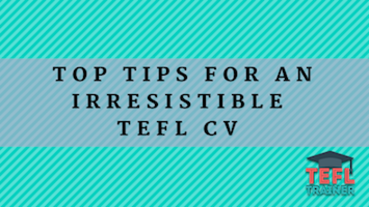 Top tips for an irresistible TEFL CV