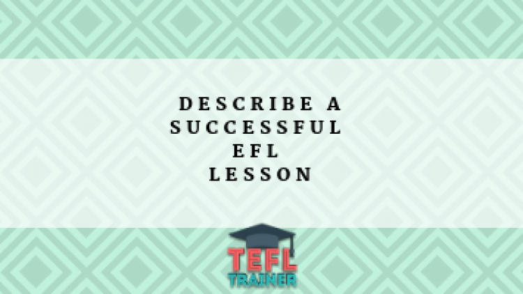 Describe a successful EFL lesson