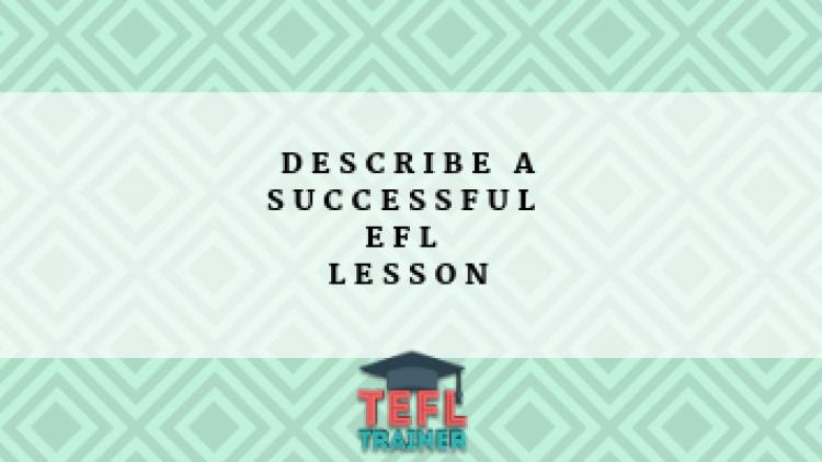 Describe a successful EFL lesson