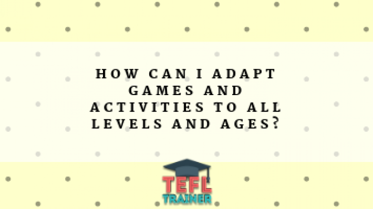 How can I adapt games and activities to all levels and ages?