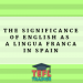 The significance of English as a lingua franca in Spain