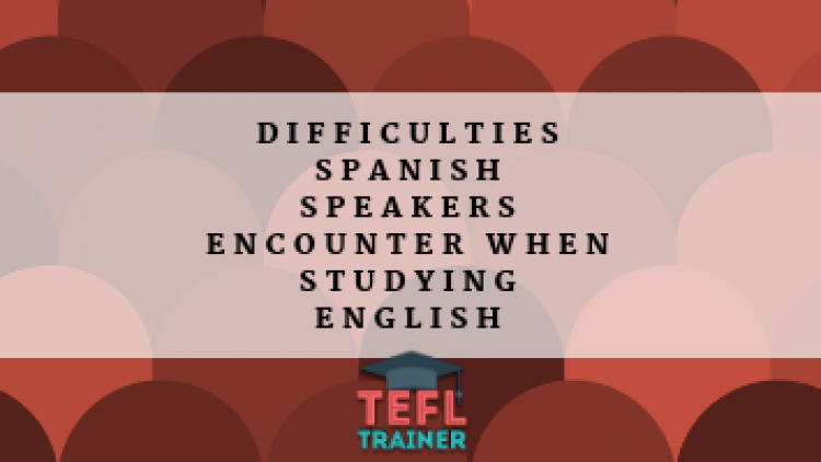 What difficulties do native Spanish speakers encounter when studying English pronunciation and grammar?