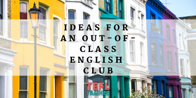 Ideas for an out-of-class English Club