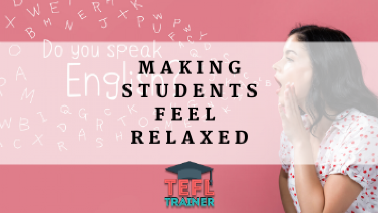 Making students feel relaxed
