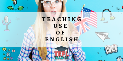 Teaching Use of English TEFL Trainer Blog