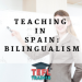 Teaching in Spain: bilingualism