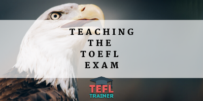 Teaching the TOEFL Exam