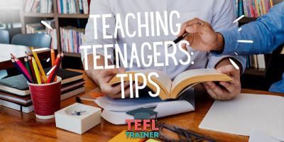 Teaching teenagers tips - TEFL Trainer