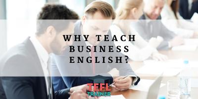 Why teach business English? TEFL Trainer Blog
