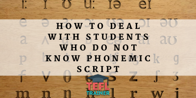 How to deal with students who do not know phonemic script