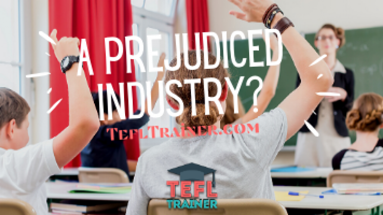 Is TEFL a Prejudiced Industry?