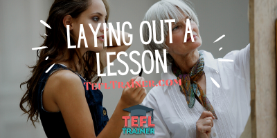 how to lay out a lesson? TEFL Trainer
